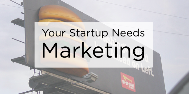 your-startup-needs-marketing